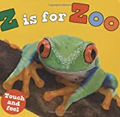 Z is for Zoo (Touch and Feel (Priddy Books))