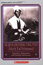 Sojourner Truth: Ain't I a Woman? (Scholastic Biography)