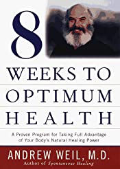 Eight Weeks to Optimum Health (Proven Program for Taking Full Advantage of Your Body's Natural Healing Power)