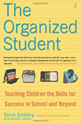 Organized Student: Teaching Children the Skills for Success in School and Beyond, The