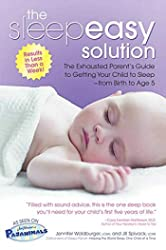 Sleepeasy Solution: The Exhausted Parent's Guide to Getting Your Child to Sleep from Birth to Age 5, The