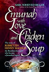 Emunah With Love and Chicken Soup: Henny Machlis The Brooklyn-born girl who became a Jerusalem legend