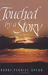 Touched by a Story: Inspiring Stories Retold by a Master Teacher (Artscroll (Mesorah Series))