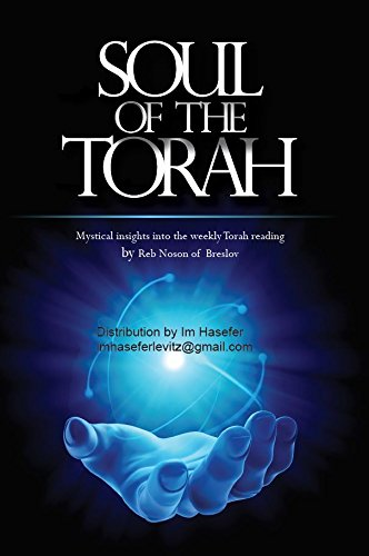 Soul of the Torah: Mystical Insights into the Weekly Torah Reading by Reb Nosson of Breslov