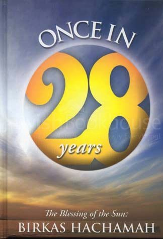 Birkas Hachamah - Once in 28 Years