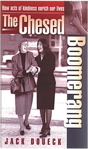 Hesed Boomerang: How Acts of Kindness Can Enrich Your Life, The