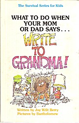 """What to do when your mom or dad says-- """"Write to grandma!"""""""