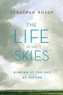 Life of the Skies: Birding at the End of Nature, The