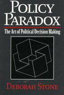 Policy Paradox: The Art of Political Decision Making, Revised Edition