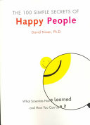 100 Simple Secrets of Happy People: What Scientists Have Learned and How You Can Use It, The