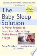 Baby Sleep Solution: A Proven Program to Teach Your Baby to Sleep Twelve Hours aNight, The