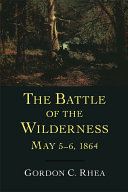 Battle of the Wilderness, May 5-6, 1864, The
