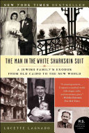 Man in the White Sharkskin Suit: A Jewish Family's Exodus from Old Cairo to the New World (P.S.), The