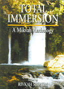Total Immersion: A Mikvah Anthology