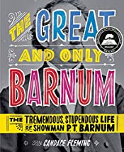 Great and Only Barnum: The Tremendous, Stupendous Life of Showman P. T. Barnum, The