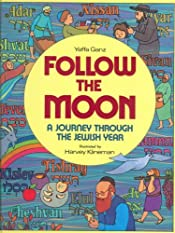 Follow the Moon: A Journey Through the Jewish Year