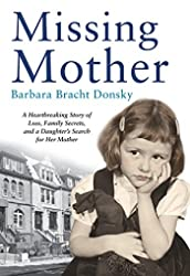 Missing Mother: A Heartbreaking Story of Loss, Family Secrets and a Daughter's Search For Her Mother