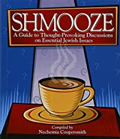 Shmooze: A Guide to Thought-Provoking Discussions on Essential Jewish Issues