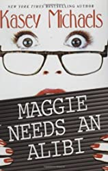 Maggie Needs An Alibi (Maggie Kelly Mysteries)