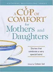 Cup of Comfort for Mothers and Daughters: Stories that celebrate a very special bond, A