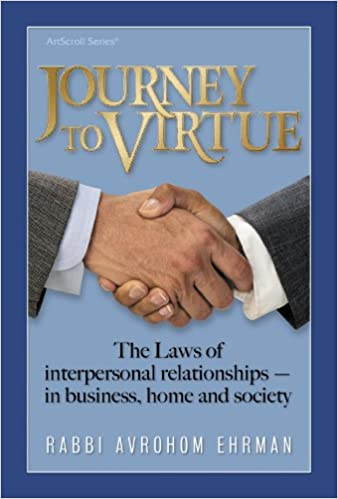 Journey To Virtue: The Laws Of Interpersonal Relationships In Business, Home And Society