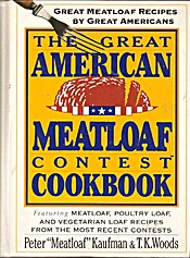 Great American Meatloaf Contest Cookbook: Great Meatloaf Recipes by Great Americans, The